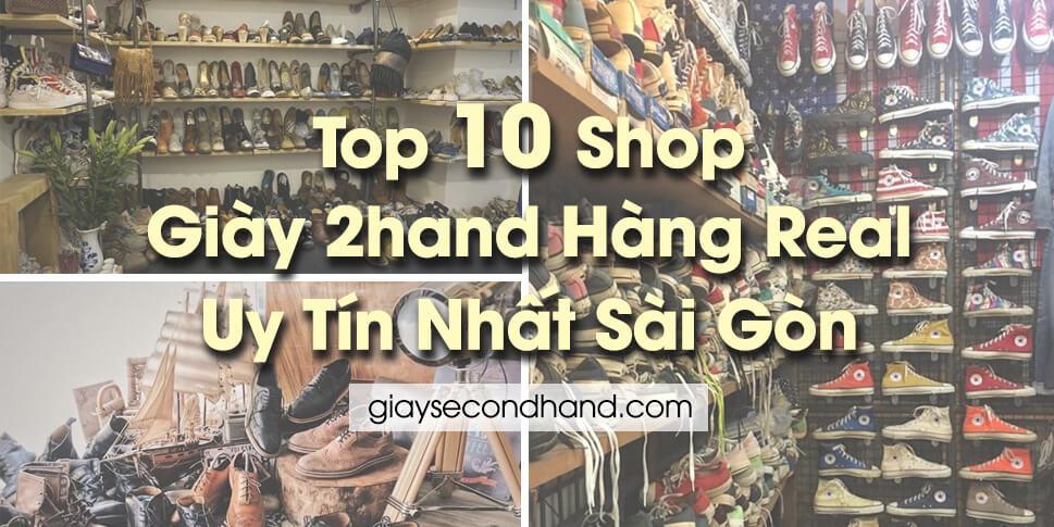10 Shop giày 2hand Hàng Real Uy tín nhất TPHCM - Sài Gòn