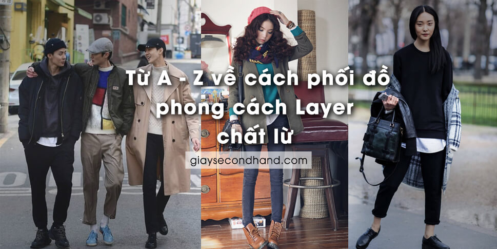 tu a-z ve cach phoi do phong cach layer chat lu